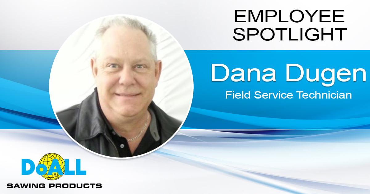 Employee Spotlight-Dana Dugen