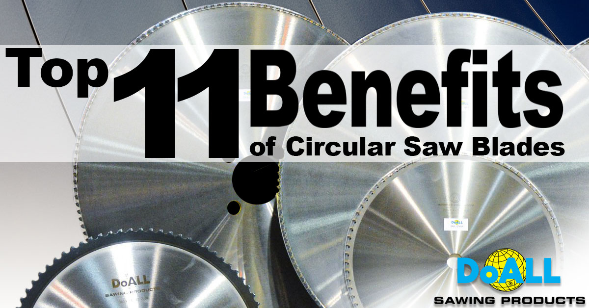 Top 11 Benefits of Circular Saw Blades